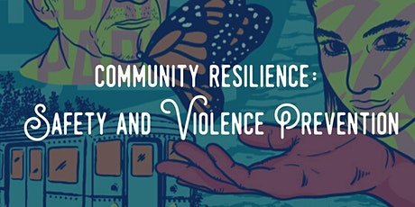 Community Resilience: Safety and Violence Prevention tickets