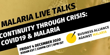 Malaria Live Talks by BAAM: Continuity through crisis: COVID-19 & Malaria tickets
