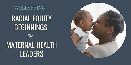 Racial Equity Beginnings for Maternal Health Leaders - Intro Session tickets