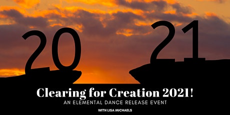 Clearing for Creation 2021! An Elemental Dance Release Event Nov 25 tickets