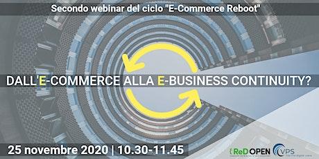 E-Commerce Reboot: Dall'e-commerce alla e-business continuity? biglietti