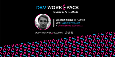 Location mobile in Flutter・Dev WorkSpace Meetup biglietti