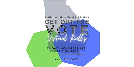 Ethiopians and Eritreans for Georgia GET OUT THE VOTE  Virtual Rally tickets