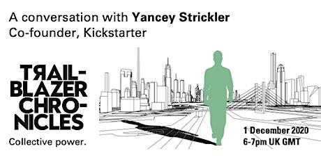 Trailblazer Chronicles. A conversation with Yancey Strickler tickets