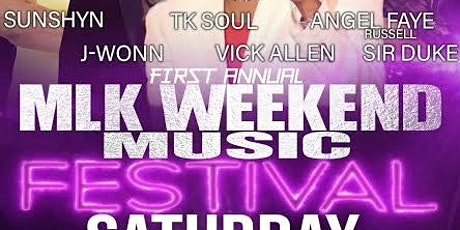 FIRST  ANNUAL  MLK WEEKEND MUSIC  FESTIVAL tickets