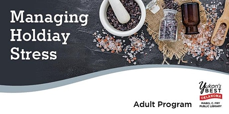Managing Holiday Stress tickets