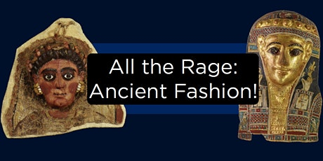 All the Rage: Ancient Fashion! | Ages 5 to 12 tickets