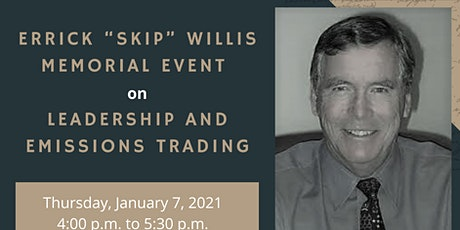 """Errick """"Skip"""" Willis Memorial Event on Leadership and Emissions Trading tickets"""