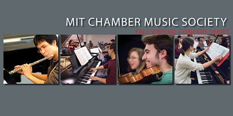 MIT Chamber Music Society: Fall Virtual Concert Series - Showcase #1 tickets