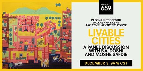 Livable Cities: A Panel Discussion with B.V. Doshi & Moshe Safdie tickets