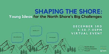 Shaping the Shore: Young Ideas for the North Shore's Big Challenges tickets