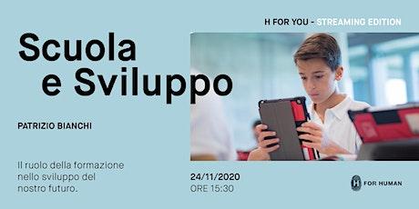 H For You - Scuola e Sviluppo. Con Patrizio Bianchi biglietti