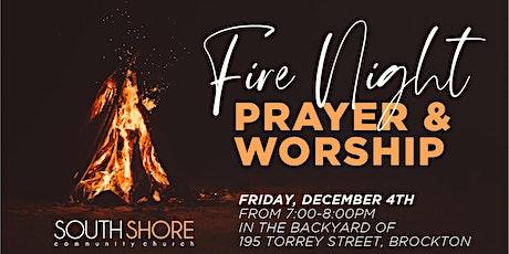FIRE NIGHT PRAYER AND WORSHIP tickets
