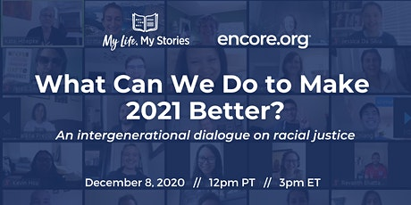 Making 2021 better: An intergenerational dialogue on racial justice tickets