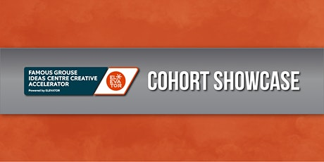 Famous Grouse Ideas Centre Creative Accelerator - Cohort 6 Showcase tickets