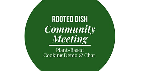 Rooted Dish Community Meeting tickets