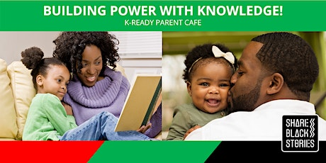 K-Ready Parent Cafe - Building Power with Knowledge! tickets