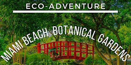 Eco Adventure: Miami Beach Botanical Gardens December 5th tickets