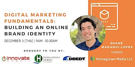 Webinar - Digital Marketing Fundamentals: Building an Online Brand Identity tickets