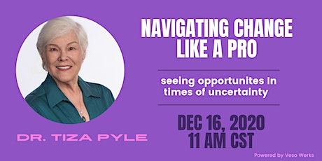 Navigating Change like a Pro: Seeing Opportunities in Times of Uncertainty tickets