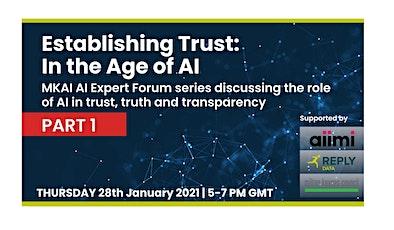 Establishing Trust in the Age of AI (Part 1) | MKAI January Expert Forum tickets