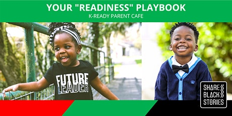 "K-Ready Parent Cafe - Your ""Readiness"" Playbook tickets"