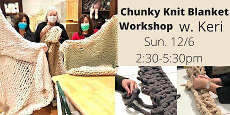 Chunky Knit Blanket Workshop w. Keri from Loops by Keri tickets
