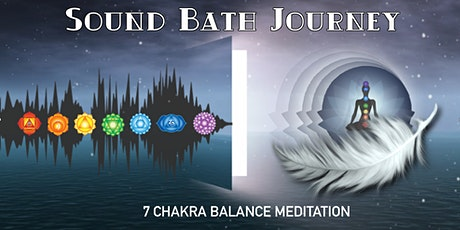 Sound Bath Journey - 7 Chakra Balancing Meditation tickets