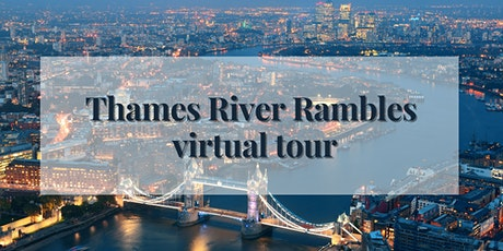 Virtual River Rambles - Telling London's history though the River Thames tickets