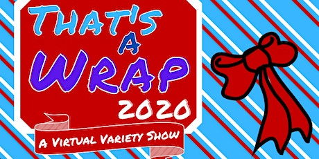 That's A Wrap 2020: A Virtual Variety Show tickets