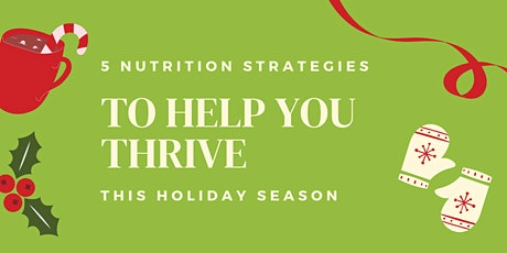 5 nutrition strategies to help you thrive this holiday season tickets