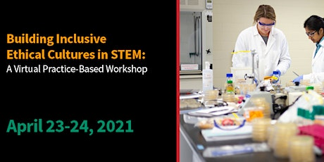 Building Inclusive Ethical Cultures in STEM: A Practice-Based Workshop tickets