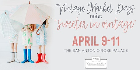 "Vintage Market Days® ""Sweeter In Vintage"" tickets"