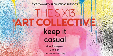 THE SIX13 ART COLLECTIVE - Keep It Casual Gallery Viewing & Yoga Flow! tickets