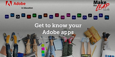 Yr4 to 9 Teachers – Get to know your Adobe apps tickets