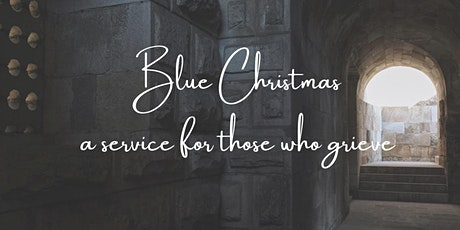 Blue Christmas -- A service for those who grieve tickets