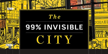 Urban Curious Bookclub: The 99% Invisible City,  hosted by Kirsten Goa tickets