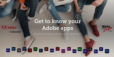 Yr10 to 12 Teachers – Get to know your Adobe apps tickets