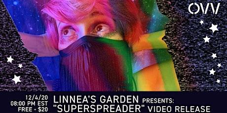 """Linnea's Garden """"Superspreader"""" Release x OVV Tickets"""