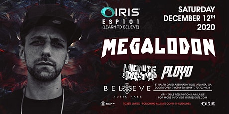 Megalodon | IRIS @ Believe | Saturday December 12 tickets