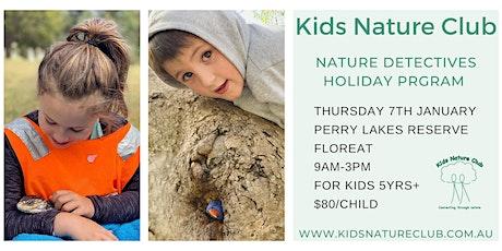 Nature Detectives Holiday Program - 7th January tickets