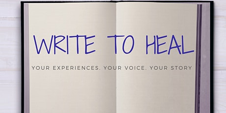 Write to Heal: Your Experiences. Your Voice. Your Story. tickets
