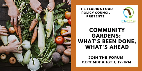 Florida Food Forum: Community Gardens: What's Been Done, What's Ahead tickets