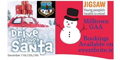 Drive Through Santa 11th-13th Dec | Milltown GAA in association with Jigsaw tickets