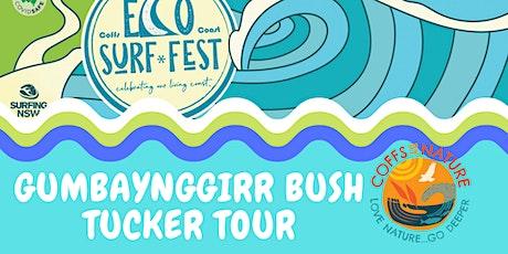 ECO SURF FEST Coffs By Nature -Gumbaynggiŕr Bush Tucker tickets