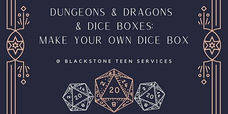 Dungeons & Dragons & Dice Boxes: Make Your Own Dice Box for grades 5-12 tickets