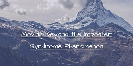 Moving Beyond the Imposter Syndrome Phenomenon tickets