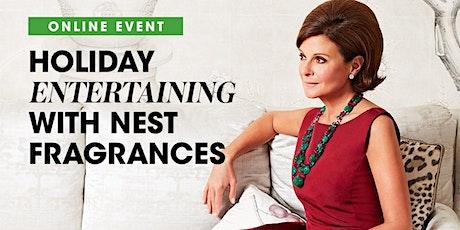 Holiday Entertaining with Laura Slatkin of Nest Fragrances tickets