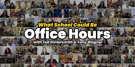 What School Could Be: Office Hours with Tony Wagner and Ted Dintersmith tickets