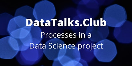 Processes in a data science project tickets